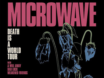 Microwave/A Will Away/ Bad Luck  Tickets main photo