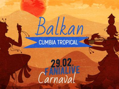 ★ Balkan Cumbia Tropical Carnaval ★ 29.02. at Fanialive main photo