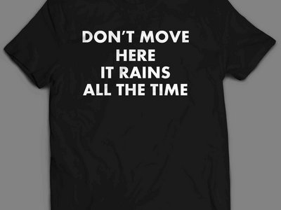 Don't Move Here T-shirt main photo