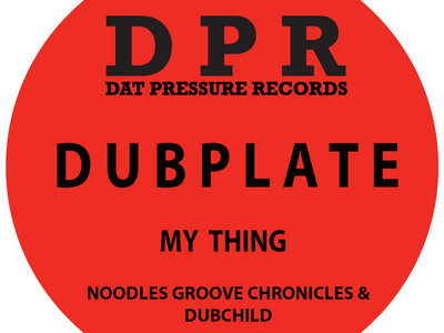 Groove Chronicles My Thing (2step mix) Vinyl Dubplate Exclusive To Bandcamp * main photo