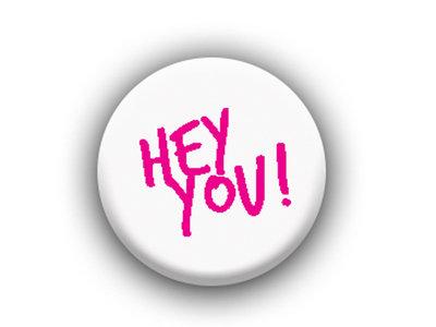HEY YOU! WHITE LAPEL BADGE main photo