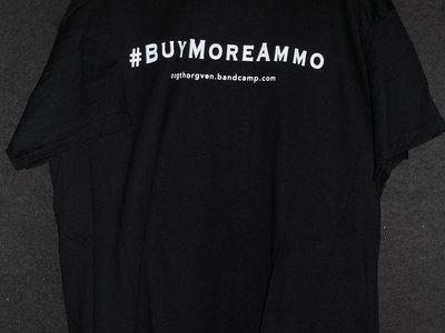 Zogthorgven #BuyMoreAmmo T-Shirt + Album Download main photo