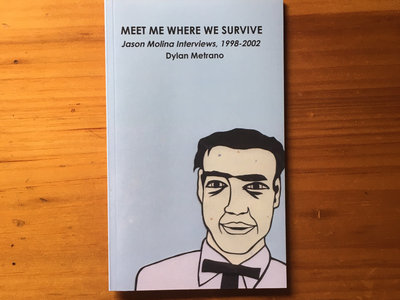 Meet Me Where We Survive: Jason Molina Interviews, 1998-2002 by Dylan Metrano main photo