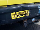 """CHOOSE ONE"" BUMPER STICKER photo"