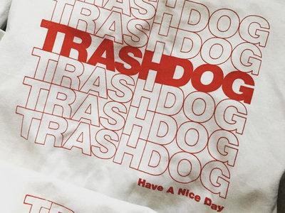 Trashdog Have a Nice Day T-Shirt main photo