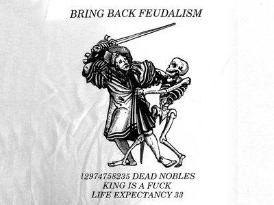 Bring Back Feudalism T-Shirt main photo