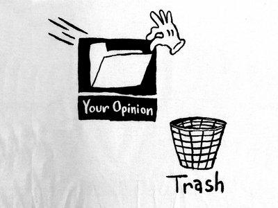 Trash Opinions T-Shirt main photo