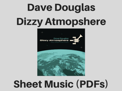 Dave Douglas | Dizzy Atmosphere album | 7 Lead Sheets main photo