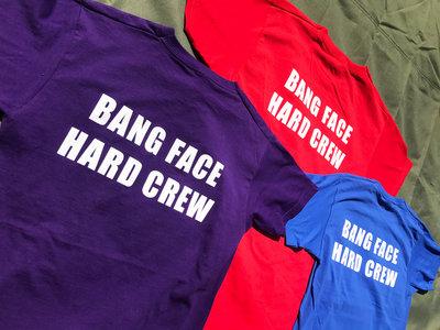 BANG FACE HARD CREW - T-Shirt - Mens (Unisex) - Various Sizes & Colours main photo