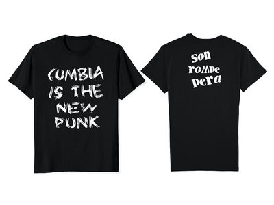 Son Rompe Pera -  Cumbia is the New Punk Tee main photo