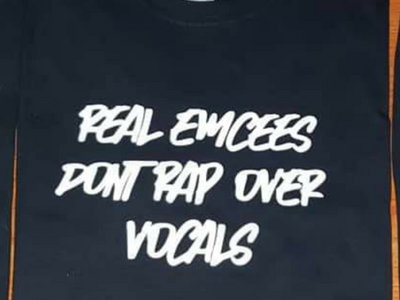 """Real Emcees Dont Rap Over Vocals"" Tee (Limited Edition) main photo"