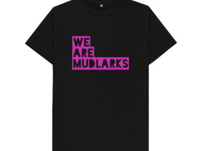 We Are Mudlarks Limited Edition T Shirt main photo