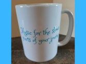 """Slower Parts of Your Journey"" Melissa D Ceramic Mug photo"