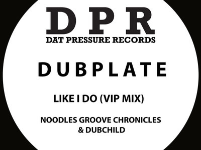 Groove Chronicles Like I Do (2step) Vip Mix Vinyl Dubplate Exclusive To Bandcamp* main photo
