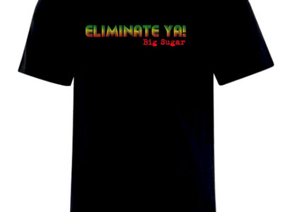 Big Sugar Eliminate Ya! mens shirt main photo