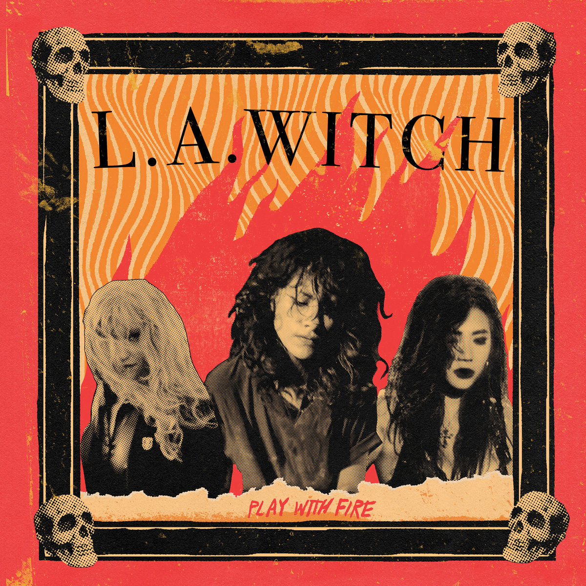 Play With Fire | L.A. WITCH
