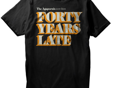 """Forty Year Late"" Black T-Shirt (man) main photo"
