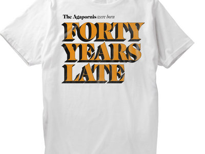 """Forty Years Late"" White T-Shirt (man) main photo"