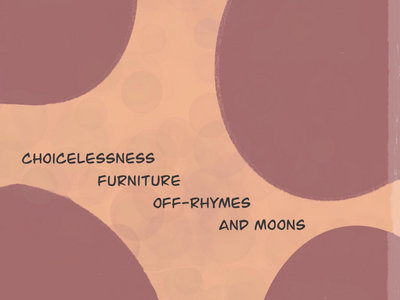 Choicelessness, Furniture, Off-Rhymes, and Moons Book main photo