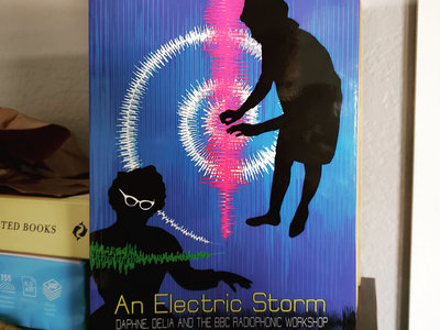 An Electric Storm: Daphne, Delia & The Radiophonic Workshop - 2nd Edition main photo