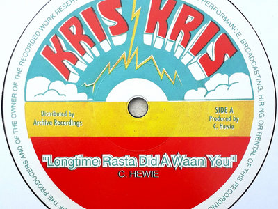 "CHRIS HEWIE - LONG TIME RASTA DID A WAAN YOU (Kris Kris/Archive 12"") main photo"