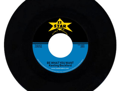 """""""Be What You Want"""" KEELIN BECKFORD 12 Star / Roots Traders 7 inch main photo"""