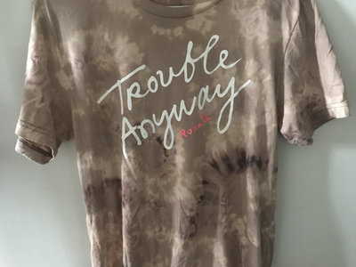 Tie Dyed Trouble Anyway Shirt (SALE 25% OFF) main photo
