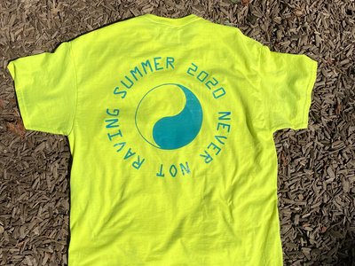 Never Not Raving T-Shirt Neon Yellow main photo