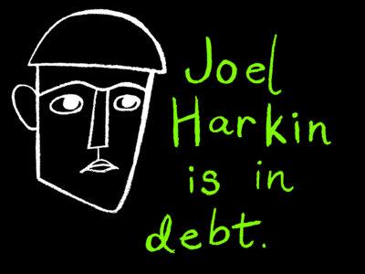 Joel Harkin Is in Debt t-shirt main photo