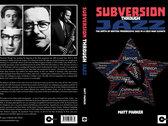 Subversion Through Jazz: The birth of British progressive jazz in a Cold War climate - Matt Parker (Book) photo