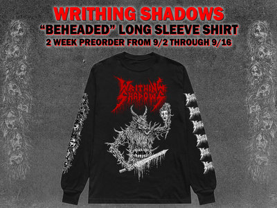 "WRITHING SHADOWS - ""Beheaded"" Long Sleeve Shirt (PREORDER) main photo"