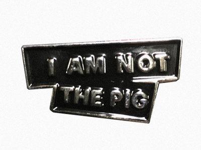 'I Am Not The Pig' Enamel Pin main photo