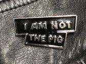 'I Am Not The Pig' Enamel Pin photo