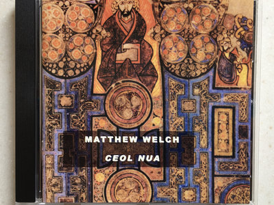 Matthew Welch: Ceol Nua CD (Leo Records 336) main photo