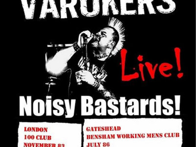 The Varukers - Noisy Bastards Live LP main photo