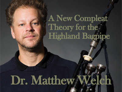 A New Compleat Theory for the Highland Bagpipe, by Dr. Matthew Welch main photo
