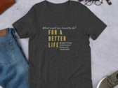 For A Better Life T-shirt photo