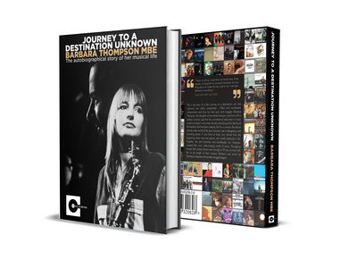 Journey To A Destination Unknown - Barbara Thompson MBE - The Autobiographical Story Of Her Musical Life (Book) main photo