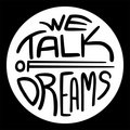 We Talk of Dreams image
