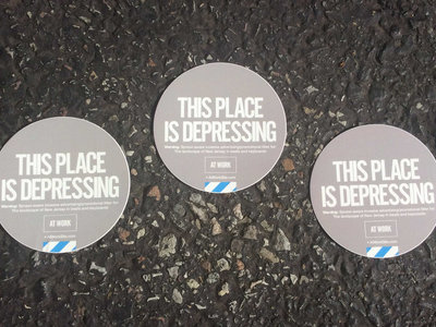 """At Work •This Place Is Depressing •3 x 3"""" Stickers main photo"""