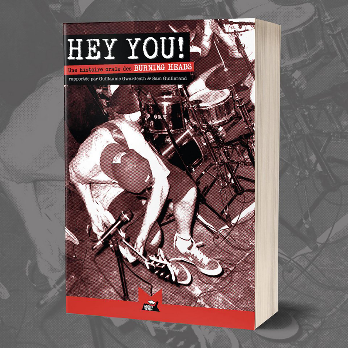 "Livre / book ""Hey You! Une histoire orale des Burning Heads"" 