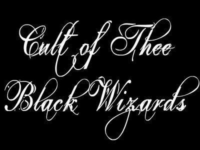 Cult of Thee Black Wizards main photo