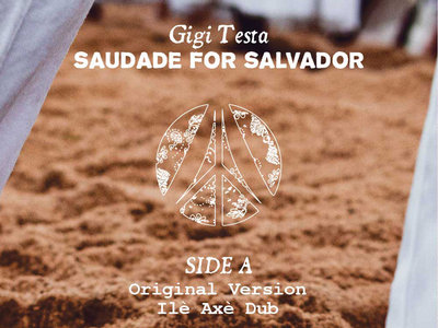 "World Peace Music Presents: Gigi Testa "" Saudade for Salvador ""  12"" New Vinyl Release. COMES IN STANDARD ATYPICAL DOPENESS JACKET main photo"
