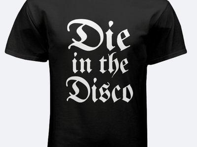 Die in the Disco Shirt main photo