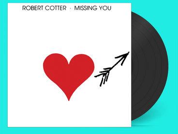 Robert Cotter - Missing You - Deluxe LP Edition (Black Vinyl) main photo