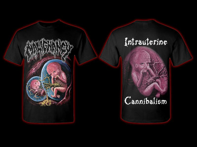 Intrauterine Cannibalism T-Shirt Deathpressive Records main photo