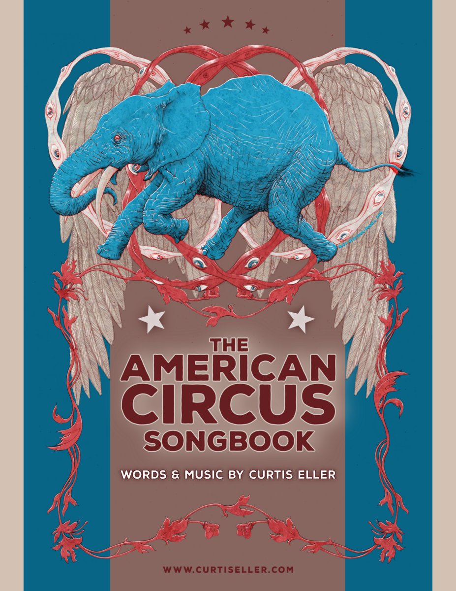 The American Circus Songbook: Words & Music by Curtis Eller