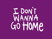 "I Don't Wanna Go Home 8"" by 8"" Print photo"