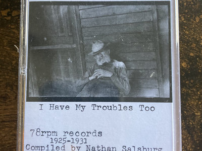 Everybody Has Their Troubles, I Have My Troubles Too (1925-1931) (mix tape) main photo