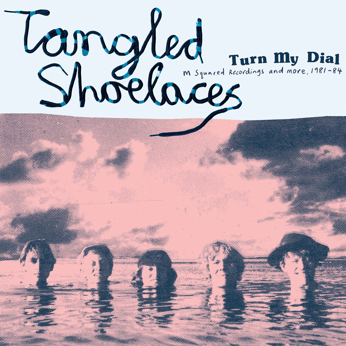 "Tangled Shoelaces, ""Turn My Dial: M Squared Recordings and More"""
